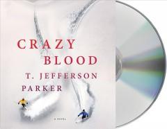 CRAZY BLOOD : A NOVEL