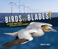 BIRDS VS BLADES : OFFSHORE WIND POWER AND THE RACE TO PROTECT SEABIRDS