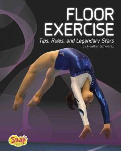 FLOOR EXERCISE : TIPS RULES AND LEGENDARY STARS