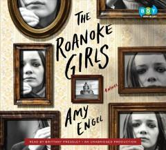 THE ROANOKE GIRLS : A NOVEL