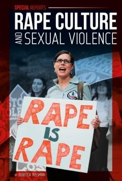 RAPE CULTURE AND SEXUAL VIOLENCE