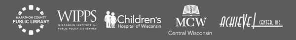logos: Marathon County Public Library, Wisconsin Institute for Public Policy and Service, MCW Central Wisconsin, Children's Hospital of Wisconsin