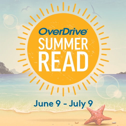 Overdrive Summer Read (June 9 - July 9)